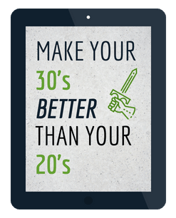 Make Your 30s Better Than Your 20s