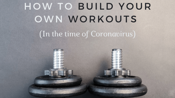 How to Build Your Own Workouts